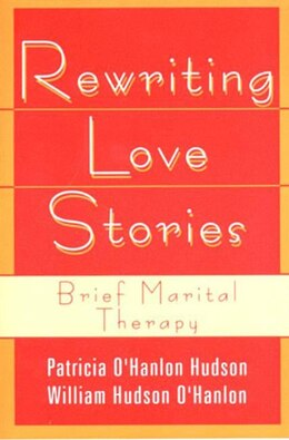 Book Rewriting Love Stories: Brief Marital Therapy by Hudson William Ohanlon