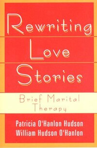 Rewriting Love Stories: Brief Marital Therapy