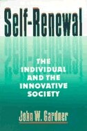 Book Self Renewal: The Individual And The Innovative Society by John W Gardner