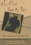 Book No One Saw My Pain: Why Teens Kill Themselves by Andrew Slaby