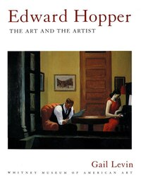 Edward Hopper: The Art And The Artist: Art And The Artist