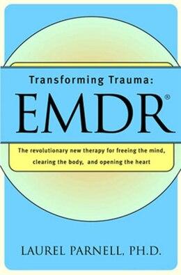 Book Transforming Trauma Emdr by Laurel Parnell