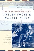 Correspondence Of Shelby Foote And Walker Percy