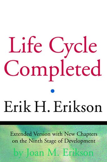 Life Cycle Completed by Erik H Erikson