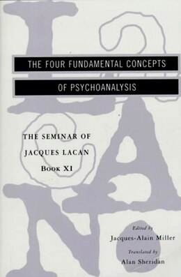 Book Four Fundamental Concepts Of Psychoanalysis by Jacques Lacan