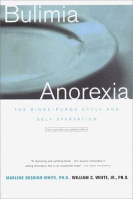 Book Bulimia Anorexia: The Binge Purge Cycle And Self Starvation by White Marlene Boskind