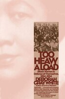 Too Heavy A Load: Black Women In Defense Of Themselves 1894-1994