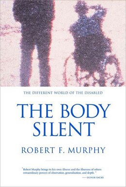 Book Body Silent: The Different World of the Disabled by Robert F Murphy