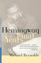 Hemingway The Final Years: The Final Years