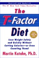 Book T Factor Diet: Lose Weight Safely And Quickly Without Cutting Calories Or Even by Martin Katahn