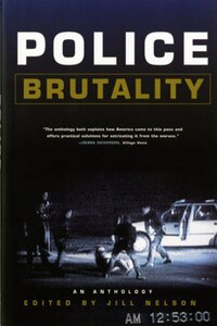 Police Brutality An Anthology: An Anthology