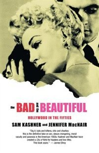 Book Bad And The Beautiful by Sam Kashner