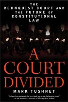 Court Divided: The Rehnquist Court And The Future Of Constitutional Law