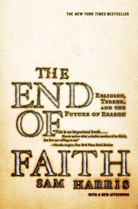 End Of Faith: Religion Terror And The Future Of Reason