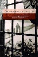 Boy Who Loved Anne Frank: A Novel