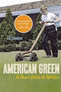 American Green: The Obsesive Quest For The Perfect Lawn