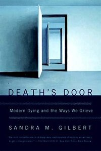 Deaths Door: Modern Dying And The Ways We Grieve