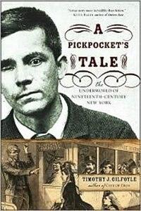 Pickpockets Tale: The Underworld Of Nineteenth Century New York
