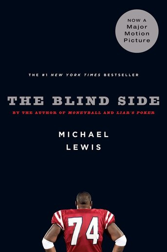 Blind Side: Evolution Of A Game by Michael Lewis