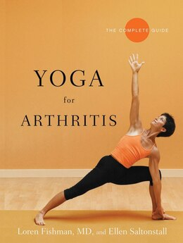 Book Yoga For Arthritis: The Complete Guide by Loren Fishman