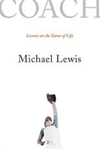 Book Coach: Lessons On The Game Of Life by Michael Lewis