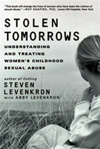 Book Stolen Tomorrows: Understanding And Treating Womens Childhood Sexual Abuse by Steven Levenkron