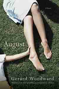 August: A Novel by Gerard Woodward