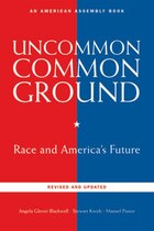 Searching For The Uncommon Common Ground: Race And America's Future