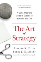 The Art Of Strategy: A Game Theorist's Guide To Success In Business And Life
