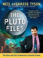 Book The Pluto Files: The Rise and Fall of America's Favorite Planet by Neil Degrasse Tyson