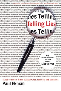 Telling Lies: Clues To Deceit In The Marketplace Politics And Marriage