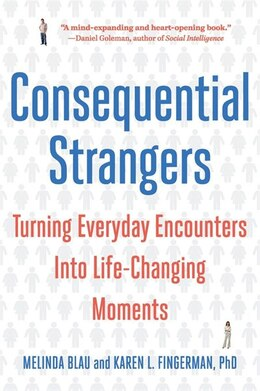 Book Consequential Strangers: Turning Everyday Encounters Into Life-changing Moments by Melinda Blau