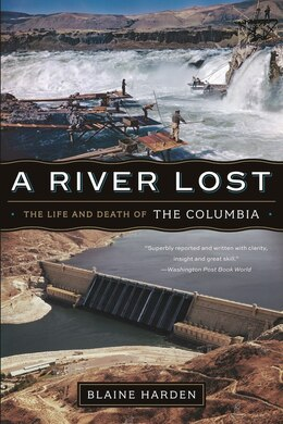 Book A River Lost Revised And Updated: The Life And Death Of The Columbia by Blaine Harden