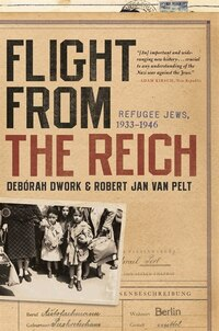 Flight From The Reich: Refugee Jews 1933-1946