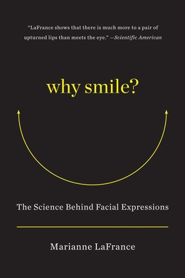 Book Why Smile?: The Science Behind Facial Expressions by Marianne Lafrance