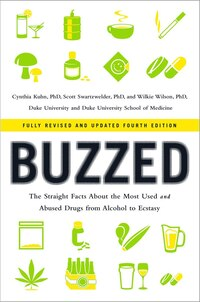 Buzzed 4th Edition: The Straight Facts About The Most Used And Abused Drugs From Alco