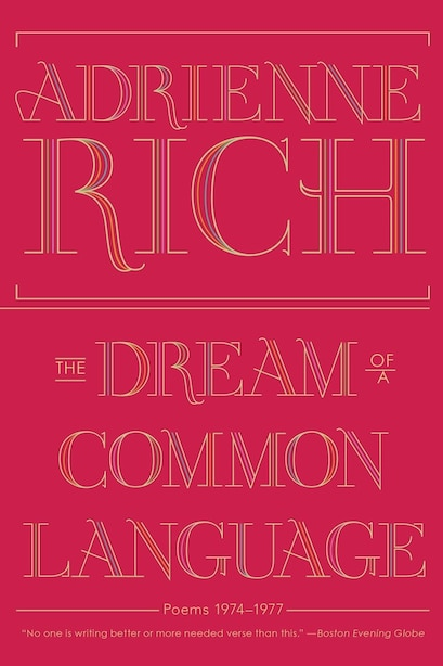 The Dream Of A Common Language: Poems 1974 To 1977 by Adrienne Rich