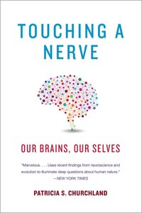 Touching A Nerve: Our Brains Our Selves