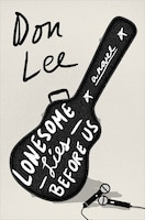Lonesome Lies Before Us: A Novel
