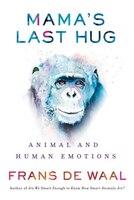 Mama's Last Hug: Animal And Human Emotions