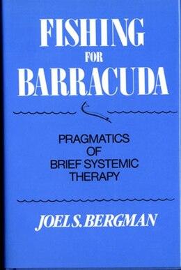 Book Fishing For Barracuda by Joel S Bergman