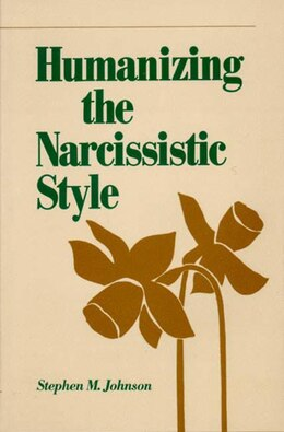 Book Humanizing The Narcississtic Style by Stephen M Johnson