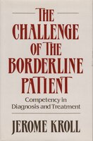 Challange Of The Borderline Patient: Competency In Diagnosis And Treatment