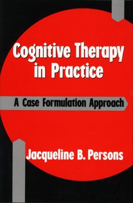 Book Cognitive Therapy In Practice: A Case Formulation Approach by Jacqueine Persons