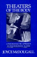 Book Theaters Of The Body: A Psychoanalytic Approach To Psychosomatic Illness by Joyce Mcdougall
