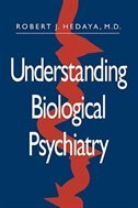 Book Understanding Biological Psychiatry by Robert J Hedaya