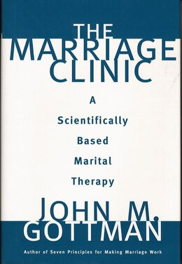 Book Marriage Clinic: A Scientifically Based Marital Therapy by John M Gottman