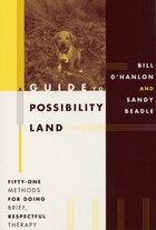 Guide To Possibility Land: Fifty One Methods For Doing Brief Respectful Therapy