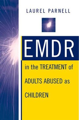 Book Emdr In The Treatment Of Adults Abused As Children by Laura Parnell