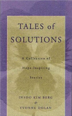 Book Tales Of Solution: A Collection Of Hope Inspiring Stories by Insoo Kim Berg